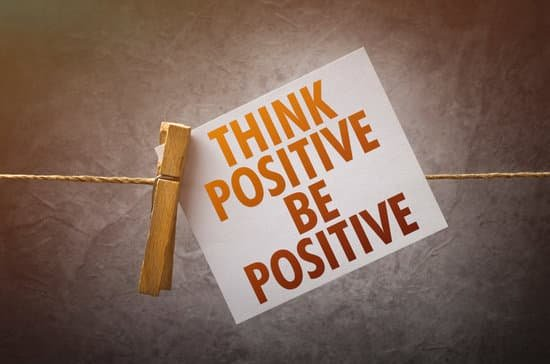 Think positive. Be positive.