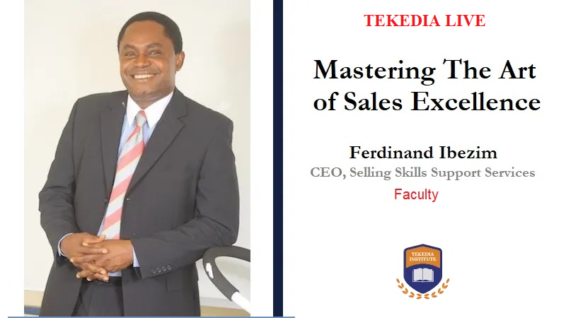 Tekedia Live This Thursday – The Art of Sales Excellence with Ferdinand Ibezim