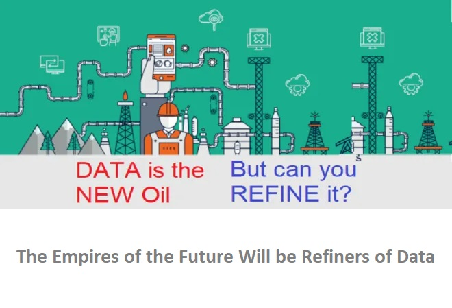 The Empires of the Future will be Refiners of Data