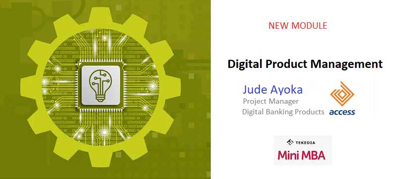 Digital Product Management –  A New Module in Tekedia Mini-MBA's Digital Transformation Course