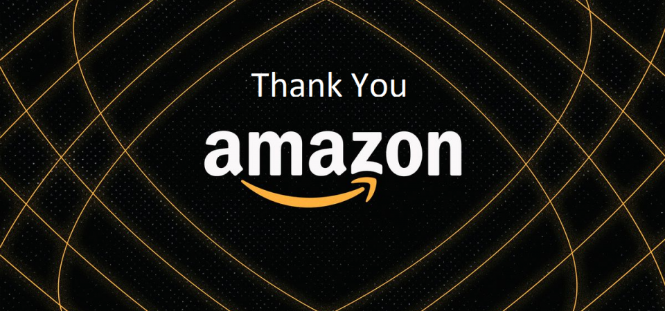 Thank You Amazon for the Support