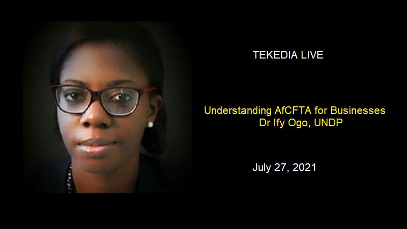 Dr. Ify Ogo of UNDP Is Coming To Tekedia Live To Discuss AfCFTA