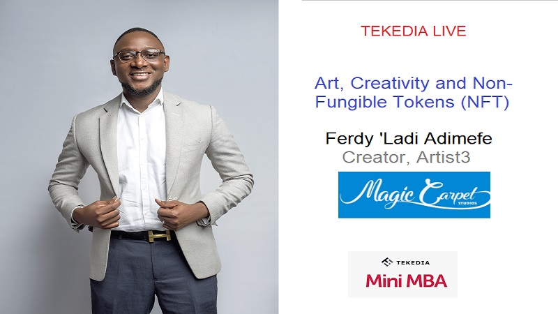 Tekedia Live – Art, Creativity and Non-Fungible Tokens (NFT) – July 20 @7pm