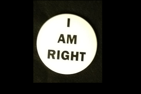 'I Am Right' Syndrome And Its Damaging Effects